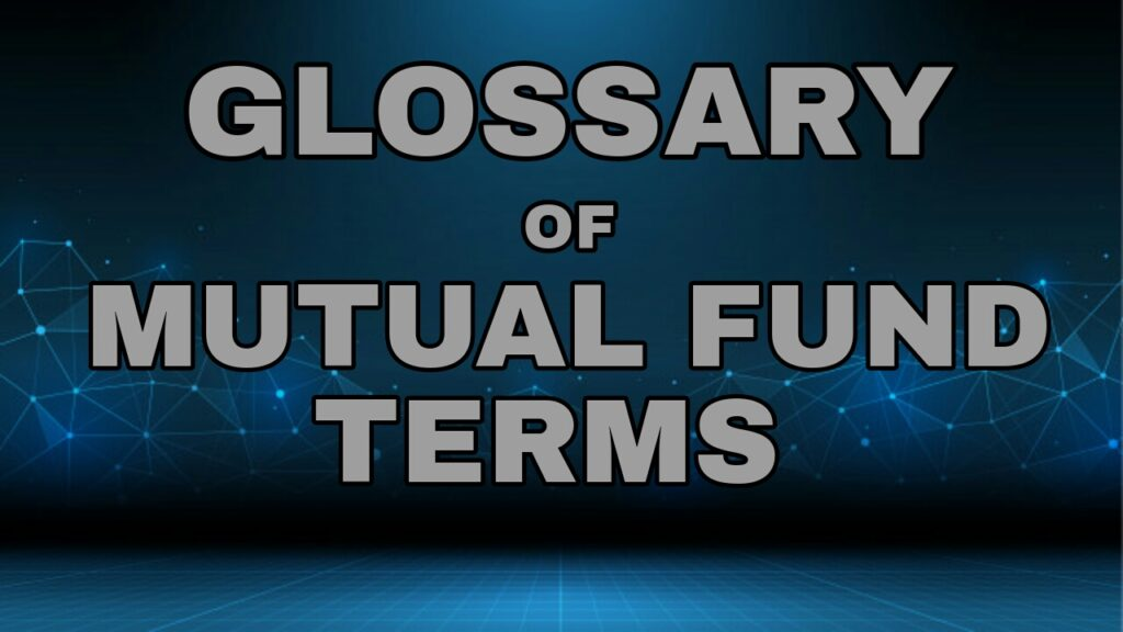 Glossary of Mutual Fund Terms