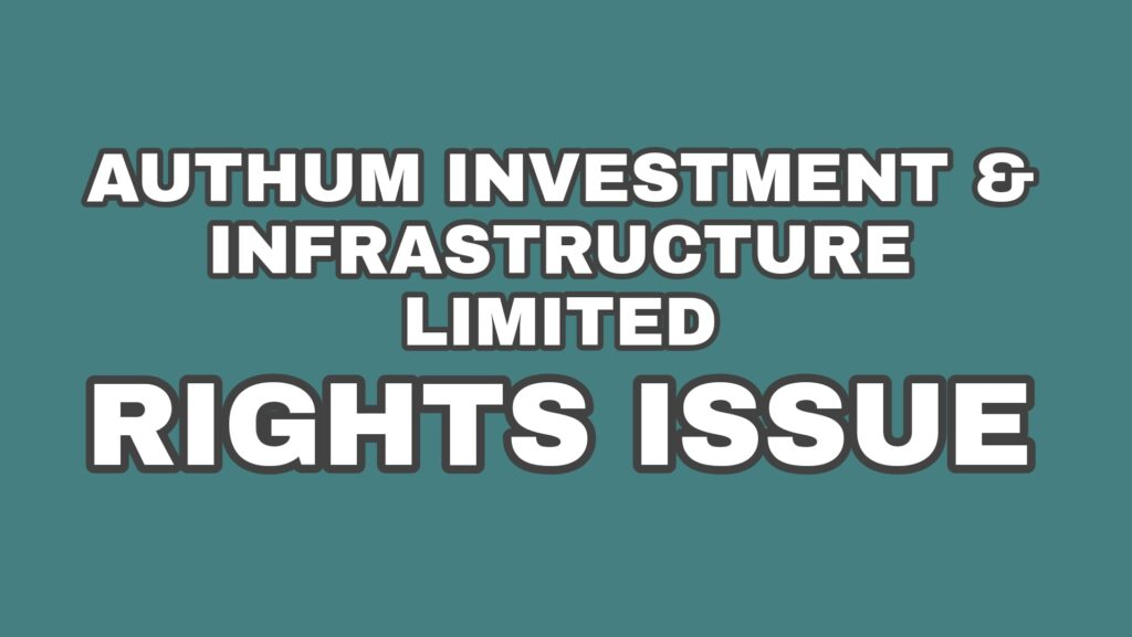 Authum Investment Rights Issue