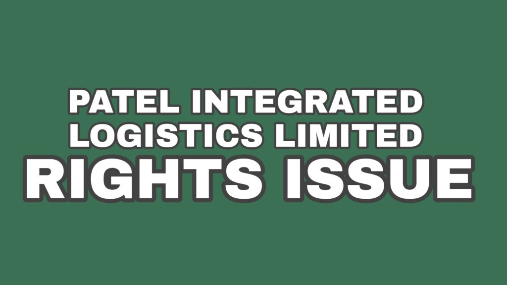 Patel Integrated Logistics Rights Issue