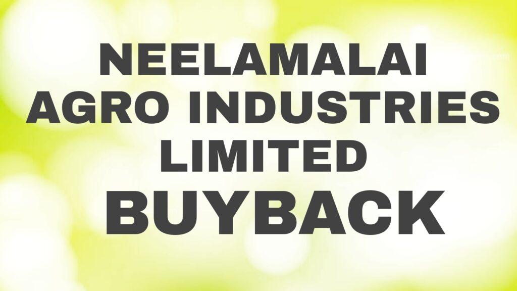 Neelamalai Agro Buyback