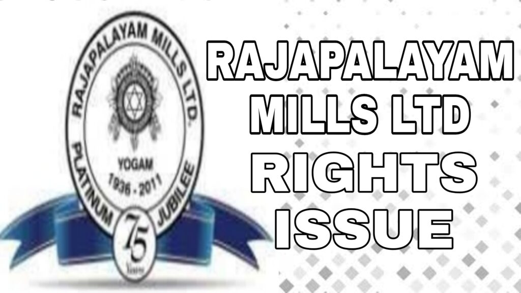 Rajapalayam Mills Rights Issue