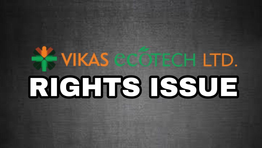 Vikas Ecotech Rights Issue